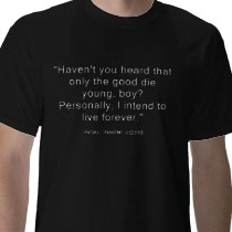 Artax quote t-shirt