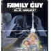Giveaway Monday: Family Guy - Blue Harvest