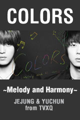 JEJUNG & YUCHUN (from TVXQ) - COLORS - Melody and Harmony / Shelter