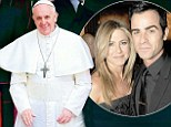 Newly elected Pope Francis/Jennifer Aniston