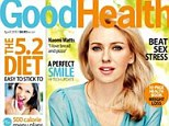 Plastic surgery-free: Naomi Watts on the cover of Australia's Good Health April issue