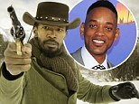 Not good enough: Will Smith passed on Jamie Foxx's role in Django Unchained