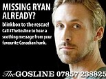 The Gosline: A 24-hour Ryan Gosling helpline has been created to console fans devastated by the news that he is taking a break from acting