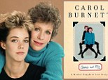 A mother's love: Carol Burnett, pictured with her daughter Carrie in 1987, has written a memoir about their relationship and her daughter's death from cancer in 2002