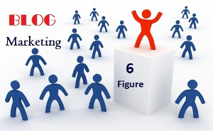 Complete Guide Six Figure Blog Marketing