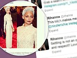Rihanna tweeted a photo of her friend Nicole Richie all dressed up for the Met Ball, adding emphatically 'B***h makes me throw up!'