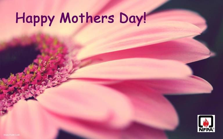 Photo: HAPPY MOTHER'S DAY from all of us at NFPA!