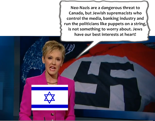 According to this mouthpiece for Jewish supremacy, 'neo-Nazis' and 'White supremacists' are a clear and present danger to Canadians, but Jewish supremacists who puppeteer Canadian politicians is not something to worry about!
