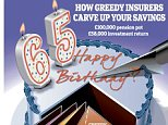 Greedy: Some insurance companies could pocket up to £29,000 from the average saver