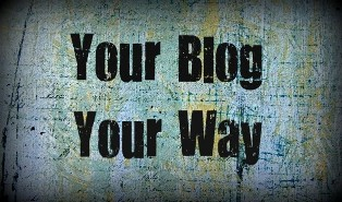 """Your Blog Your Way"" sentence written on a wall"