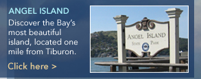 Angel Island, Discover the Bay's most beautiful island, located one mile from Tiburon. Click here >