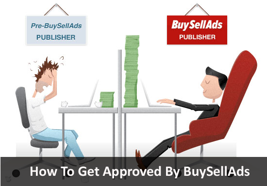 how to get approved by buysellads