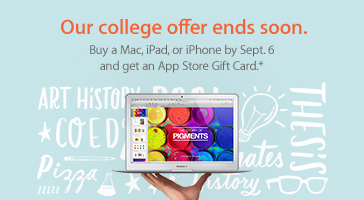 Our college offer ends soon. Buy a Mac, iPad, or iPhone by Sept. 6 and get an App Store Gift Card.*
