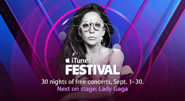 iTunes Festival. 30 nights of free concerts, Sept. 1-30. Next on stage: Lady Gaga
