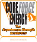 CoreForce Energy super strength system