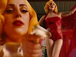 Scandalous sound: Lady Gaga's new song Aura can be heard in the recently unleashed Machete Kills trailer, which shows her as a gun-bearing dame