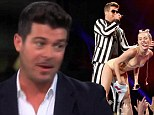 'That's on her': Robin Thicke blames Miley Cyrus for their VMA controversy during recent interview with Oprah Winfrey
