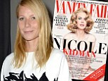 The magazine's latest front cover features Nicole Kidman and teasers for pieces on Kristen Stewart and a Silicon Valley sex scandal... but no mention of Paltrow.