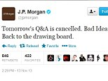 Humiliating: Banking giant JPMorgan confirms it has cancelled a planned Q&A on Twitter with a top executive after receiving thousands of abusive tweets over its role in the global recession
