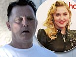 Madonna buys false teeth for her brother Martin Ciccone after one year of sobriety