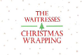 Song Stories - The Waitresses, 'Christmas Wrapping'