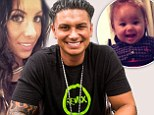 Battle for baby: Jersey Shore star Pauly D 'wants full custody of six month old girl after learning her mother has a history of violence'