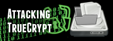 Attacking TrueCrypt