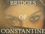 The Bridges Of Constantine by Ahlem Mosteghanemi