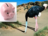 Head in the sand: A survey has found savers are becoming 'disinterested' in savings rates