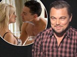 'It was all me, pal': No body double for Leonardo DiCaprio as the actor shows more than his good side in The Wolf of Wall Street