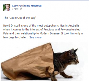 Gary Fettke Cat Out of Bag 300x275 Gary Fettke   Another Day, Another Fructophobe Who All of A Sudden DOESNT Want To Discuss Evidence Part 2