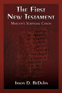 The First New Testament: Marcion's Scriptural Canon
