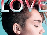 All you need is love: Miley Cyrus sports a mohawk hairstyle for the trendy magazine shoot