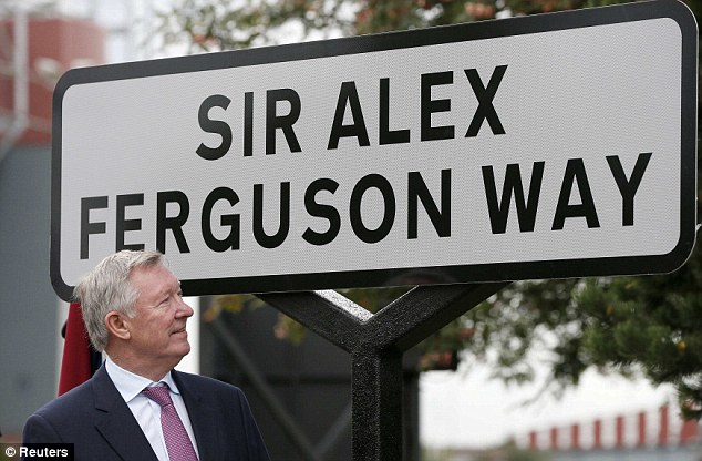 Honour: Ferguson had one of the roads leading to Old Trafford named after him