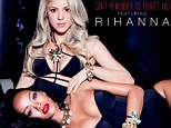 Bling and body: Shakira and Rihanna have revealed the cover art for their highly anticipated duet Can't Remember To Forget You, released January 13th