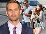 Paul Walker leaves entire $25 million fortune to daughter Meadow, 15, with instructions to make his mother her legal guardian