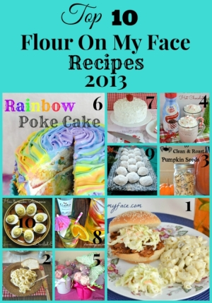 Top 10 Flour On My Face Recipes of 2013