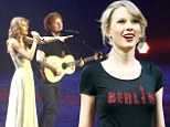 Turn up the heat: Taylor Swift and Ed Sheeran performed a rendition of his hit I See Fire to a packed out crowd at Berlin's O2 World