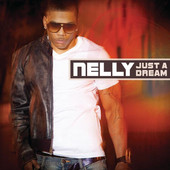 Just a Dream - Single, Nelly