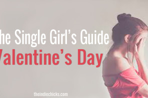 The Single Girl's Guide to Valentine's Day Survival