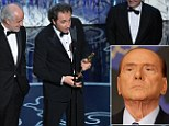 Shameless Silvio Berlusconi takes credit for Italy¿s first Oscar win in 15 years ¿ but tax fraud conviction means he couldn't travel to attend ceremony