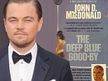 Leonardo DiCaprio drops out of film The Deep Blue Good-By... just days after losing the Oscar for FOURTH time