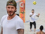 Sports-mad: David Beckham enjoyed a friendly Footvolley game with locals at Sao Conrado beach
