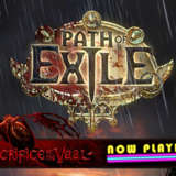 Path of Exile: Sacrifice of the Vaal - Now Playing