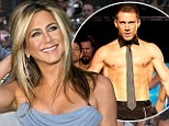 Jennifer Aniston 'wants Magic Mike star Channing Tatum to be her next leading man'