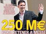 Payday: Lionel Messi is set for a new contract worth 250million euros over the next decade as Barcelona seek to settle his future without the complications that affected Neymar's signing