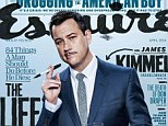 Listing his complaints: Jimmy Kimmel graces the cover of the latest issue of Esquire magazine