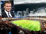 Things to come? This could be where David Beckham's MLS franchise play their matches