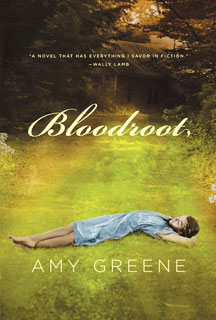Bloodroot by Amy Greene | Bloodroot, Amy Greene