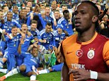 Going: Didier Drogba confirms he will leave Galatasaray